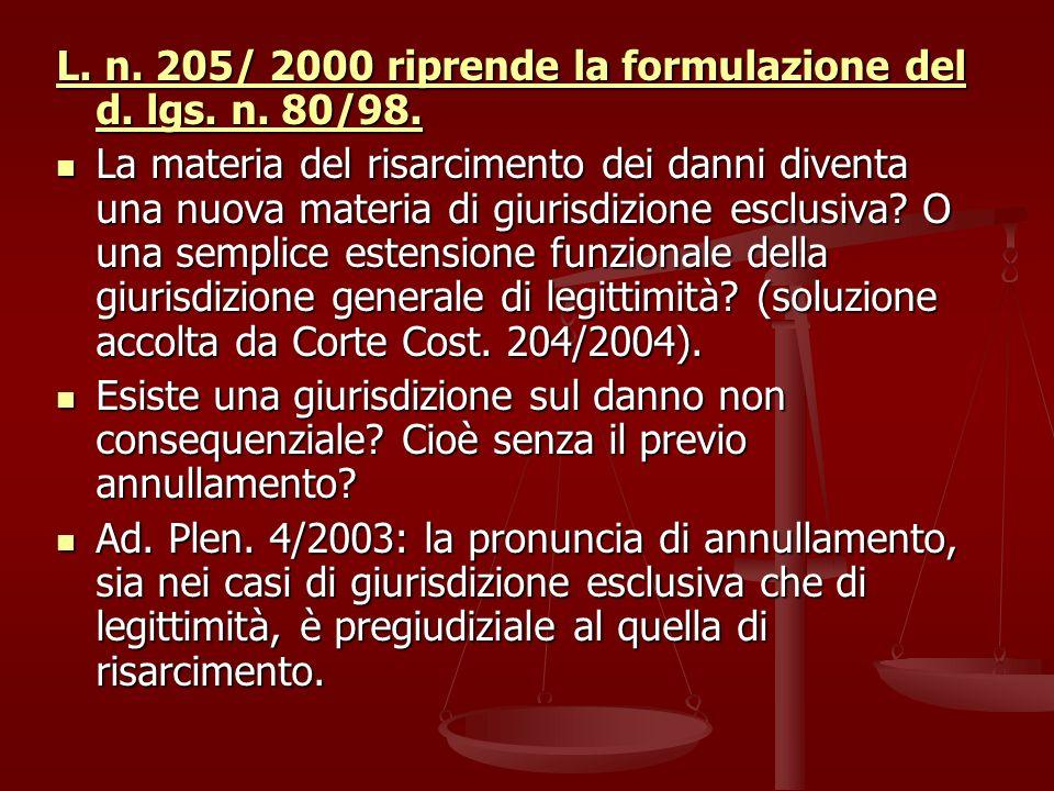L. n. 205/ 2000 riprende la formulazione del d. lgs. n. 80/98.