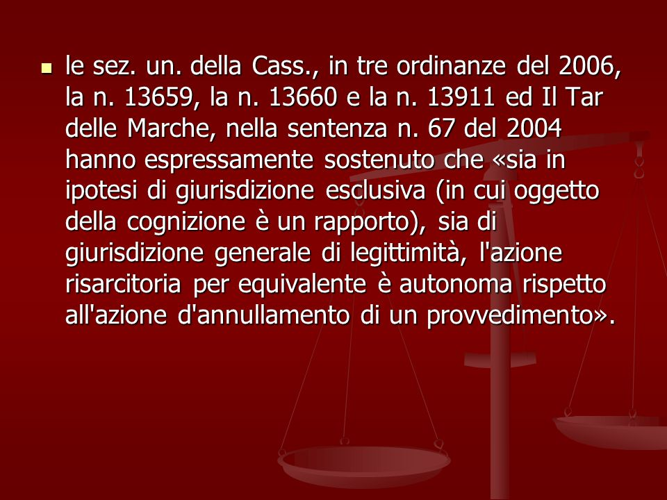 le sez. un. della Cass. , in tre ordinanze del 2006, la n. 13659, la n