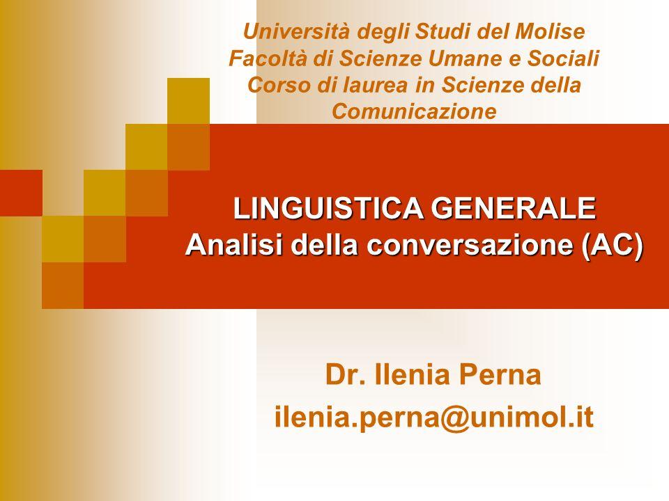 LINGUISTICA GENERALE Analisi della conversazione (AC)