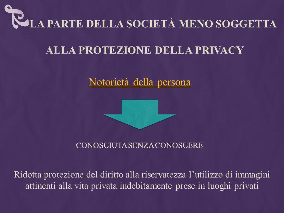 LA PARTE DELLA SOCIETÀ MENO SOGGETTA ALLA PROTEZIONE DELLA PRIVACY
