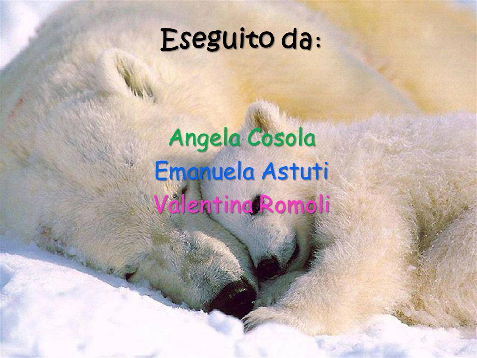Eseguito da: Angela Cosola Emanuela Astuti Valentina Romoli