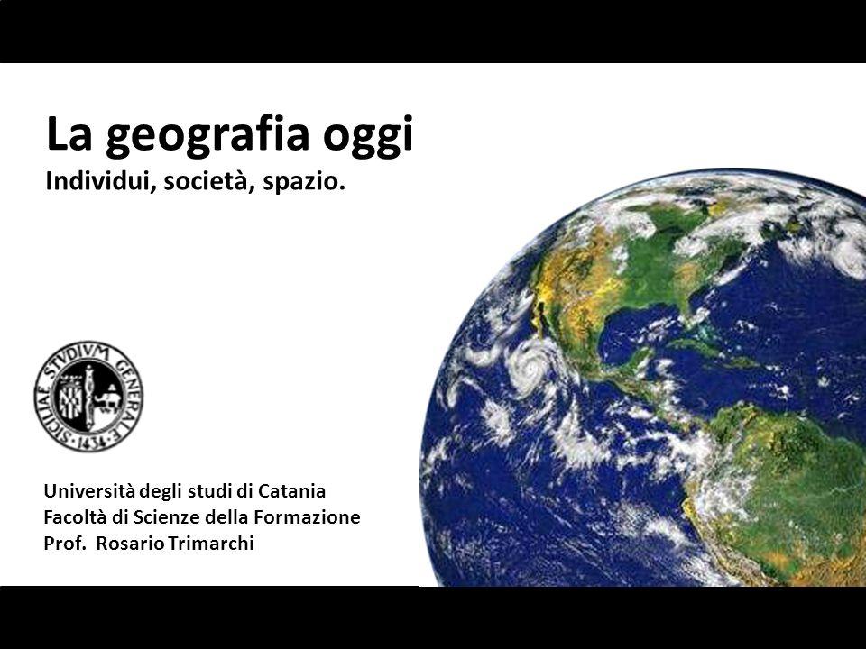 La geografia oggi Individui, società, spazio.
