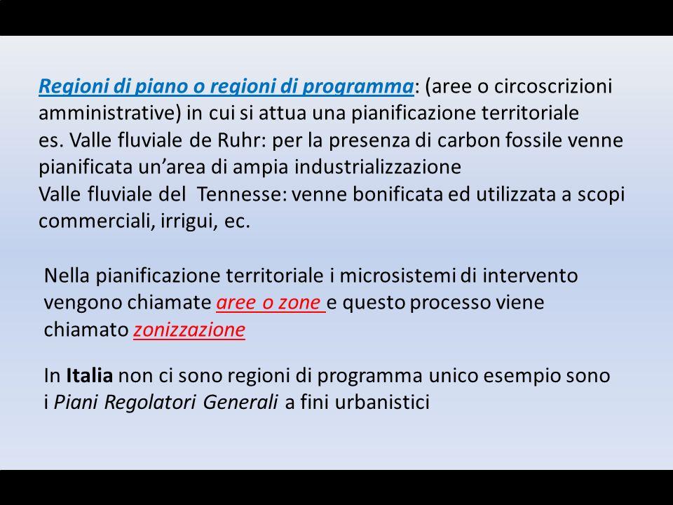 Regioni di piano o regioni di programma: (aree o circoscrizioni amministrative) in cui si attua una pianificazione territoriale