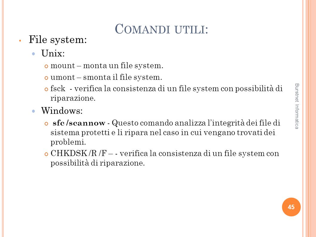 Comandi utili: File system: Unix: Windows: