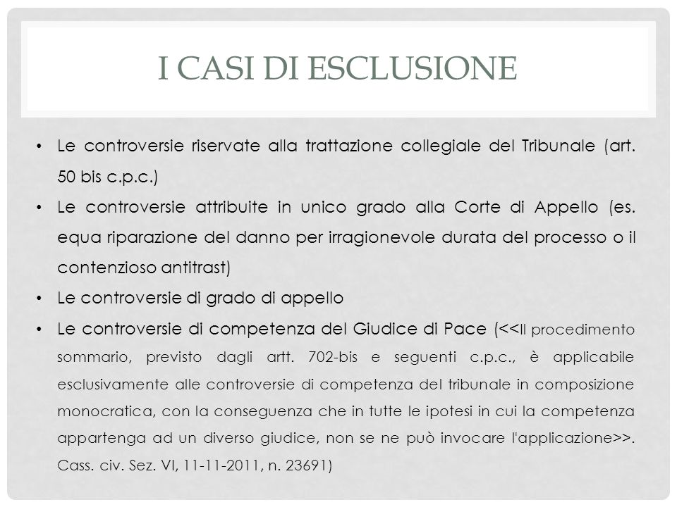 I casi di esclusione Le controversie riservate alla trattazione collegiale del Tribunale (art. 50 bis c.p.c.)