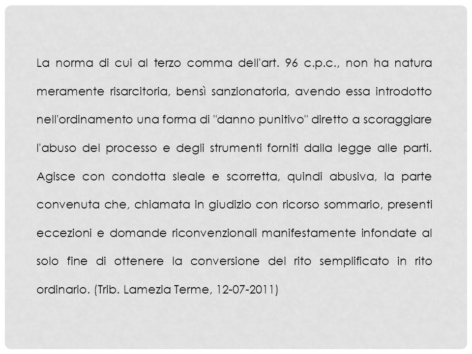 La norma di cui al terzo comma dell art. 96 c. p. c