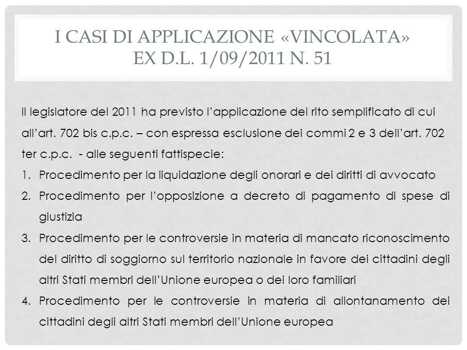 I casi di applicazione «vincolata» ex d.l. 1/09/2011 n. 51