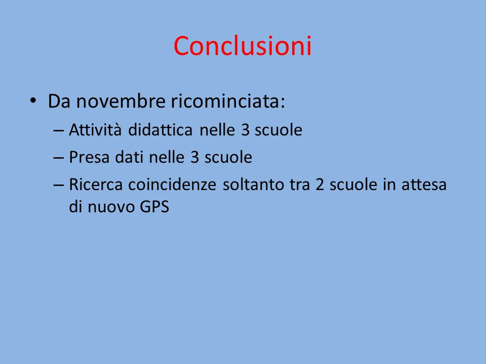 Conclusioni Da novembre ricominciata: