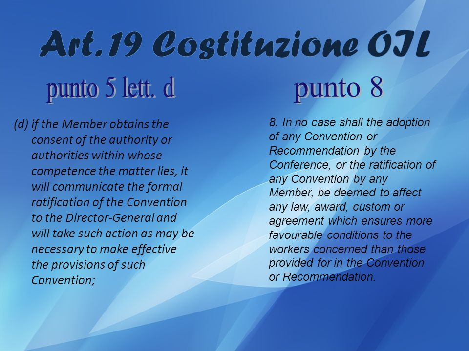 Art. 19 Costituzione OIL punto 5 lett. d punto 8
