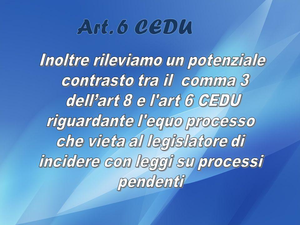 Art. 6 CEDU Inoltre rileviamo un potenziale contrasto tra il comma 3