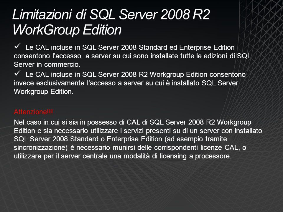 Limitazioni di SQL Server 2008 R2 WorkGroup Edition