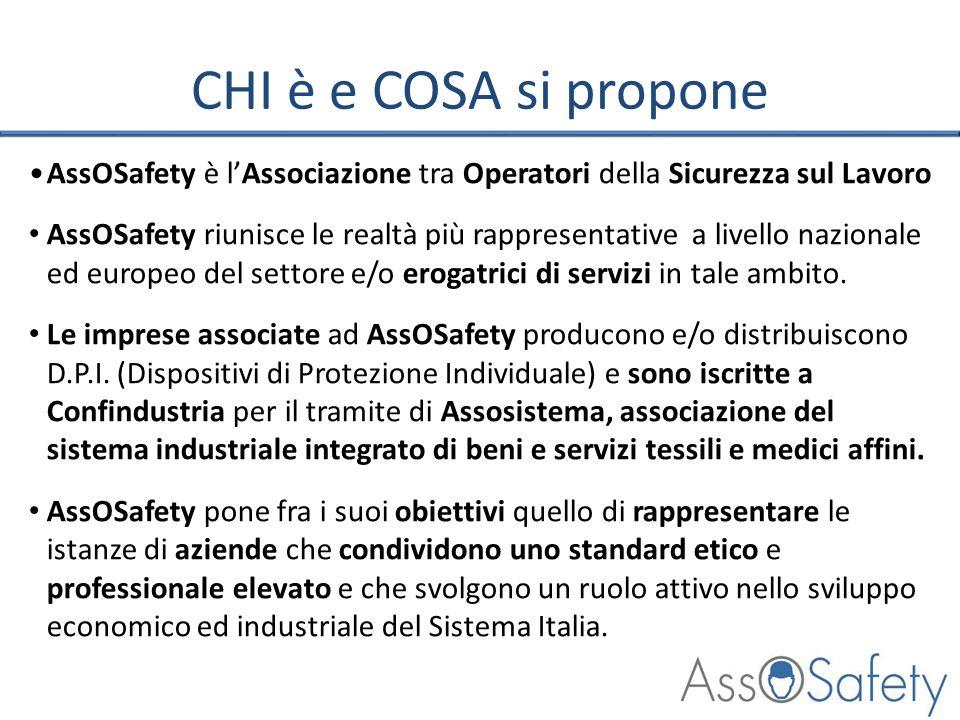 CHI è e COSA si propone AssOSafety è l'Associazione tra Operatori della Sicurezza sul Lavoro.