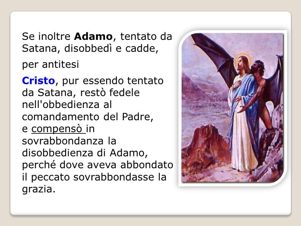 Se inoltre Adamo, tentato da Satana, disobbedì e cadde,