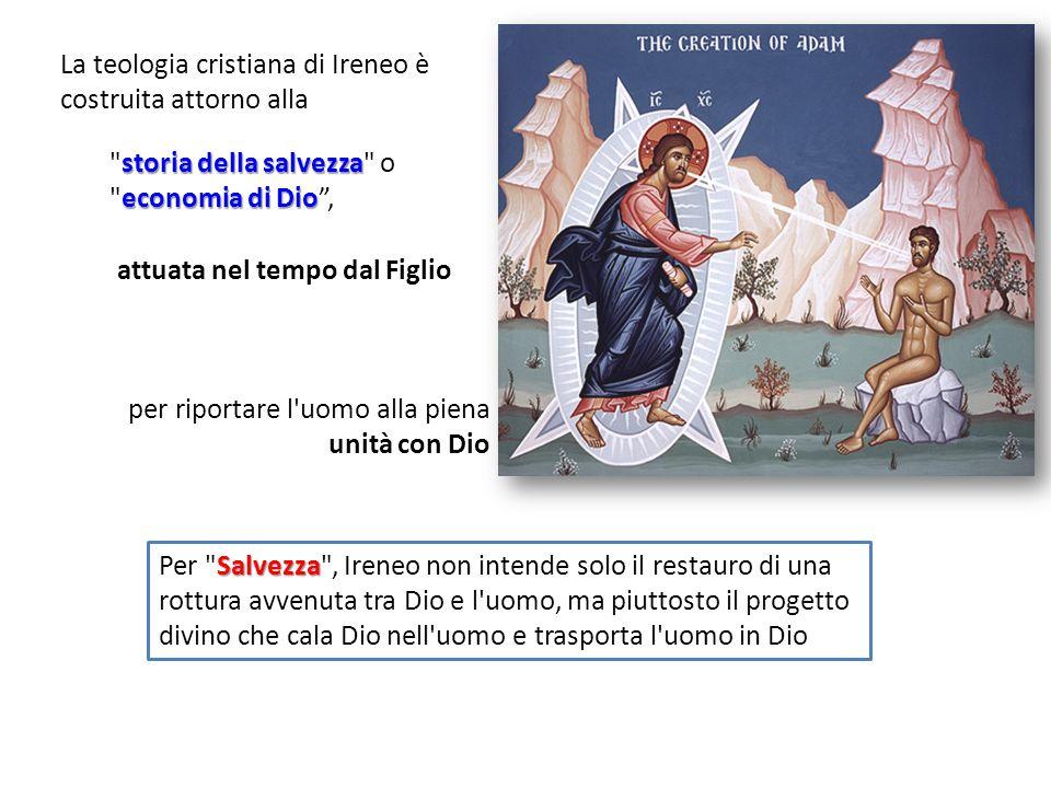 La teologia cristiana di Ireneo è costruita attorno alla