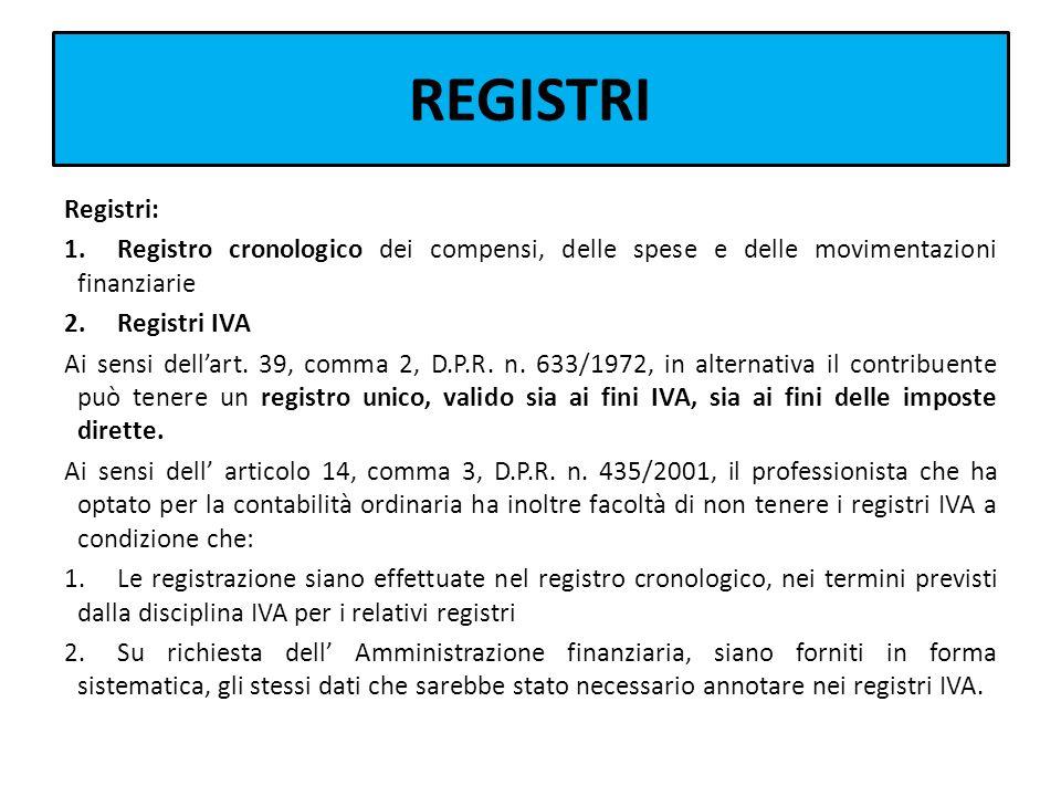 REGISTRI Registri: Registro cronologico dei compensi, delle spese e delle movimentazioni finanziarie.