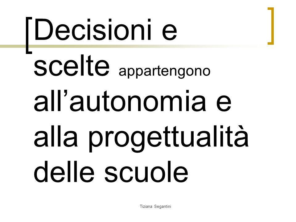 Decisioni e scelte appartengono all'autonomia e alla progettualità delle scuole