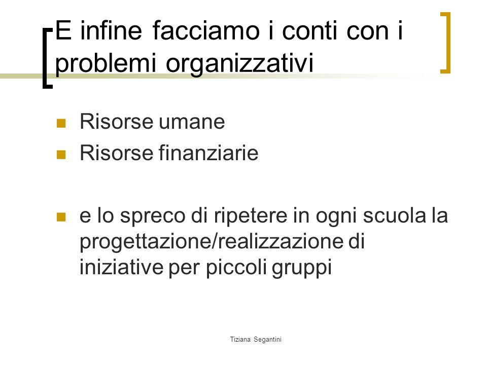 E infine facciamo i conti con i problemi organizzativi
