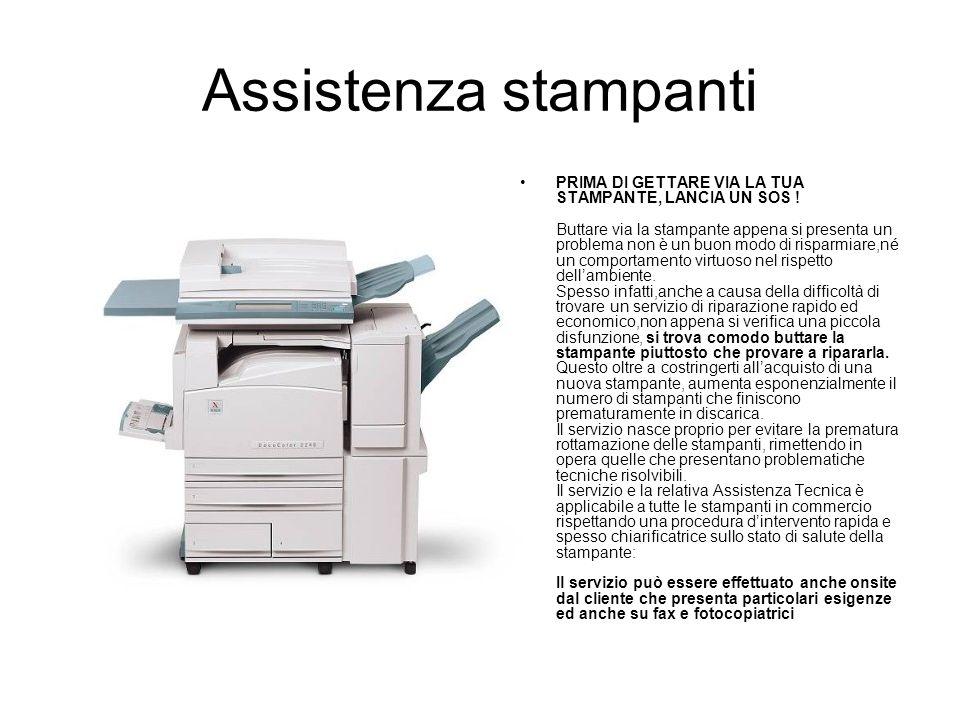 Assistenza stampanti PRIMA DI GETTARE VIA LA TUA STAMPANTE, LANCIA UN SOS !