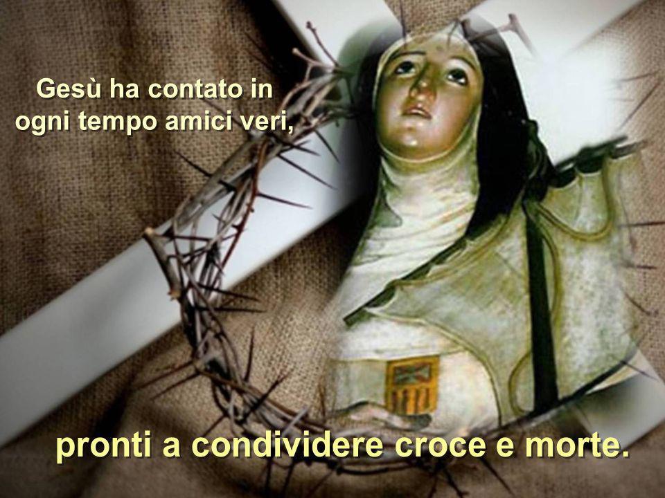 pronti a condividere croce e morte.
