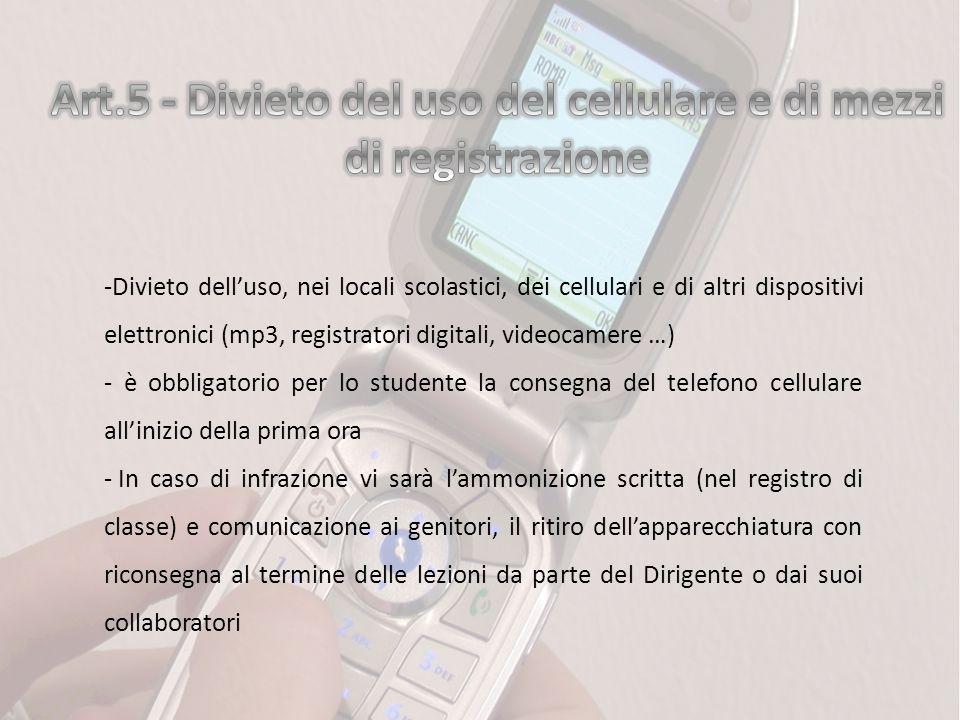 Art.5 - Divieto del uso del cellulare e di mezzi di registrazione