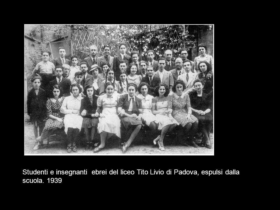 Studenti e insegnanti ebrei del liceo Tito Livio di Padova, espulsi dalla scuola. 1939