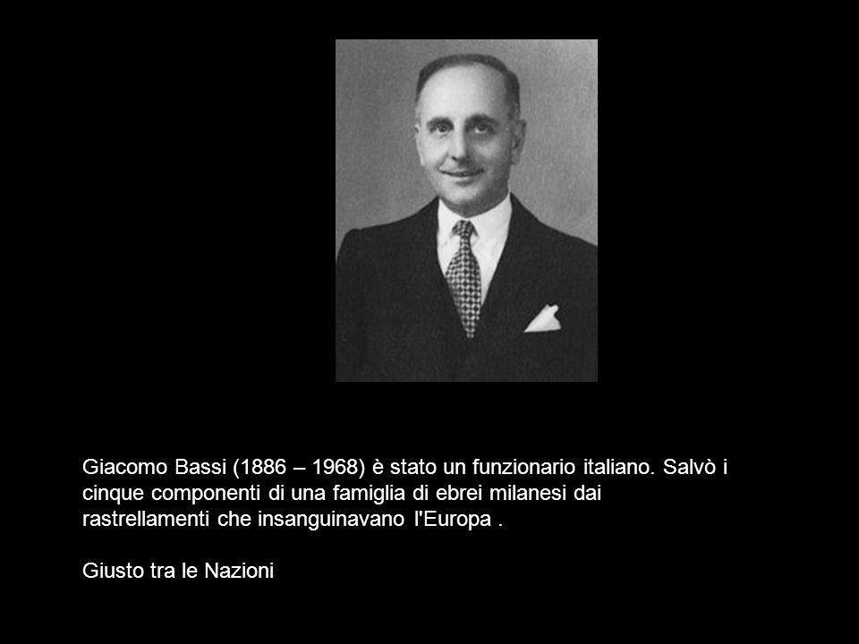 Giacomo Bassi (1886 – 1968) è stato un funzionario italiano