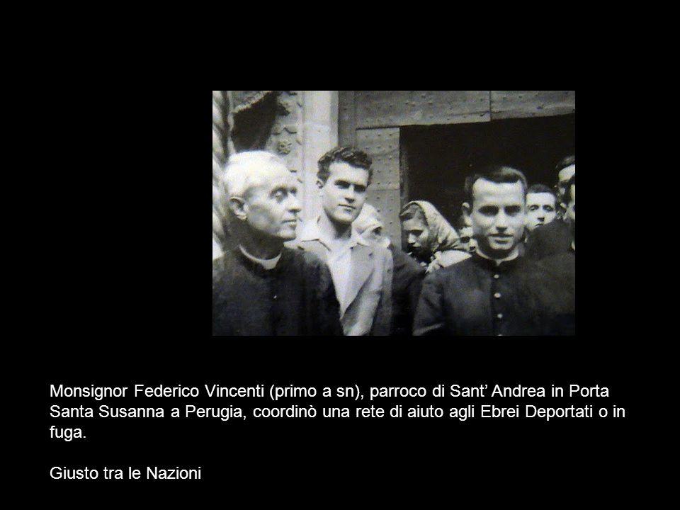 Monsignor Federico Vincenti (primo a sn), parroco di Sant' Andrea in Porta Santa Susanna a Perugia, coordinò una rete di aiuto agli Ebrei Deportati o in fuga.
