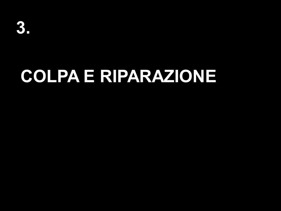3. COLPA E RIPARAZIONE