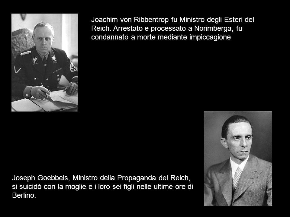 Joachim von Ribbentrop fu Ministro degli Esteri del Reich