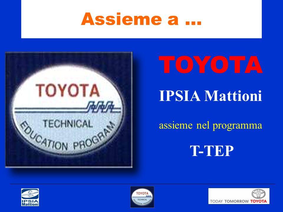 Assieme a … TOYOTA IPSIA Mattioni assieme nel programma T-TEP