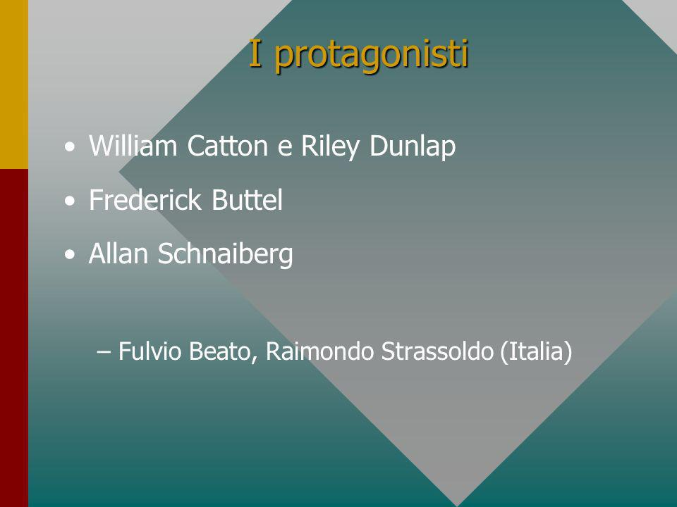 I protagonisti William Catton e Riley Dunlap Frederick Buttel