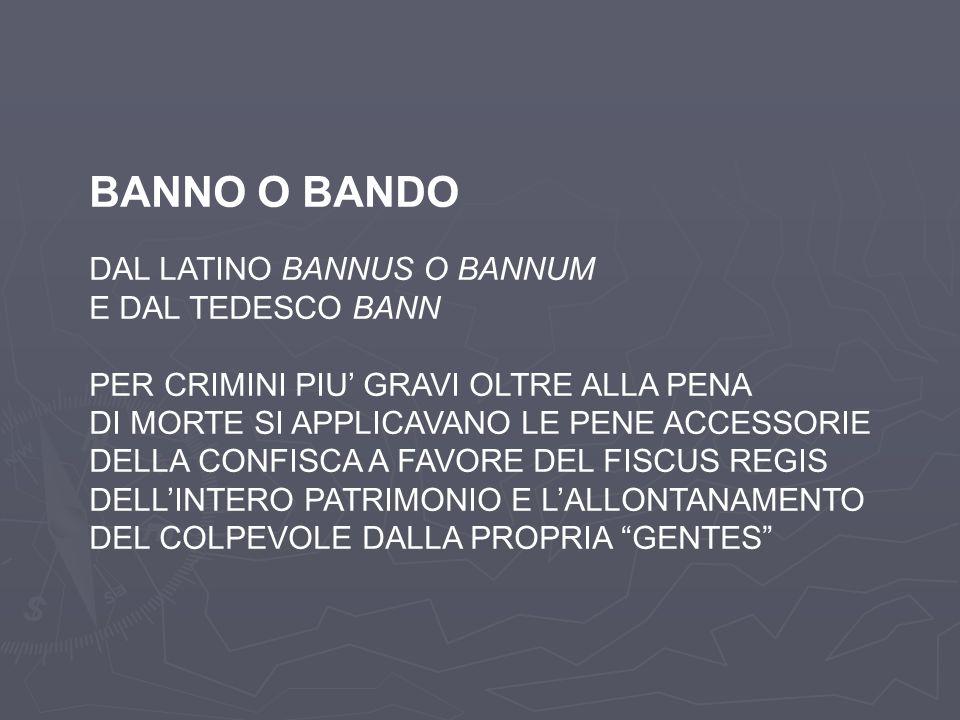 BANNO O BANDO DAL LATINO BANNUS O BANNUM E DAL TEDESCO BANN
