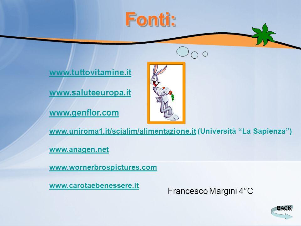 Fonti: www.tuttovitamine.it www.saluteeuropa.it www.genflor.com