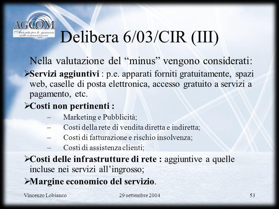 Delibera 6/03/CIR (III) Nella valutazione del minus vengono considerati: