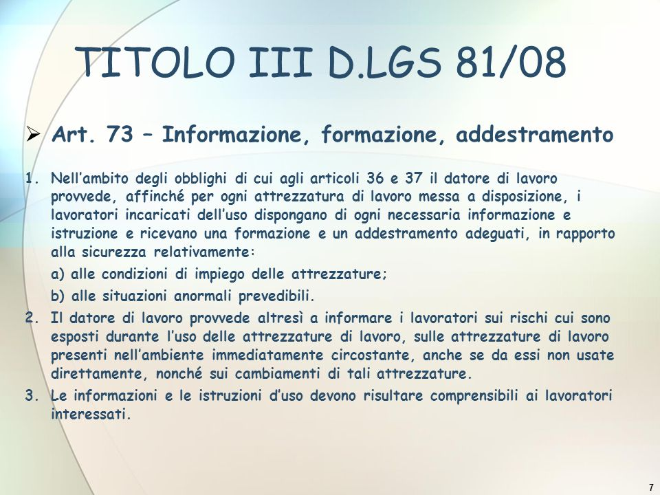 TITOLO III D.LGS 81/08 Art. 73 – Informazione, formazione, addestramento.