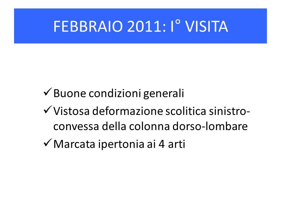 FEBBRAIO 2011: I° VISITA Buone condizioni generali