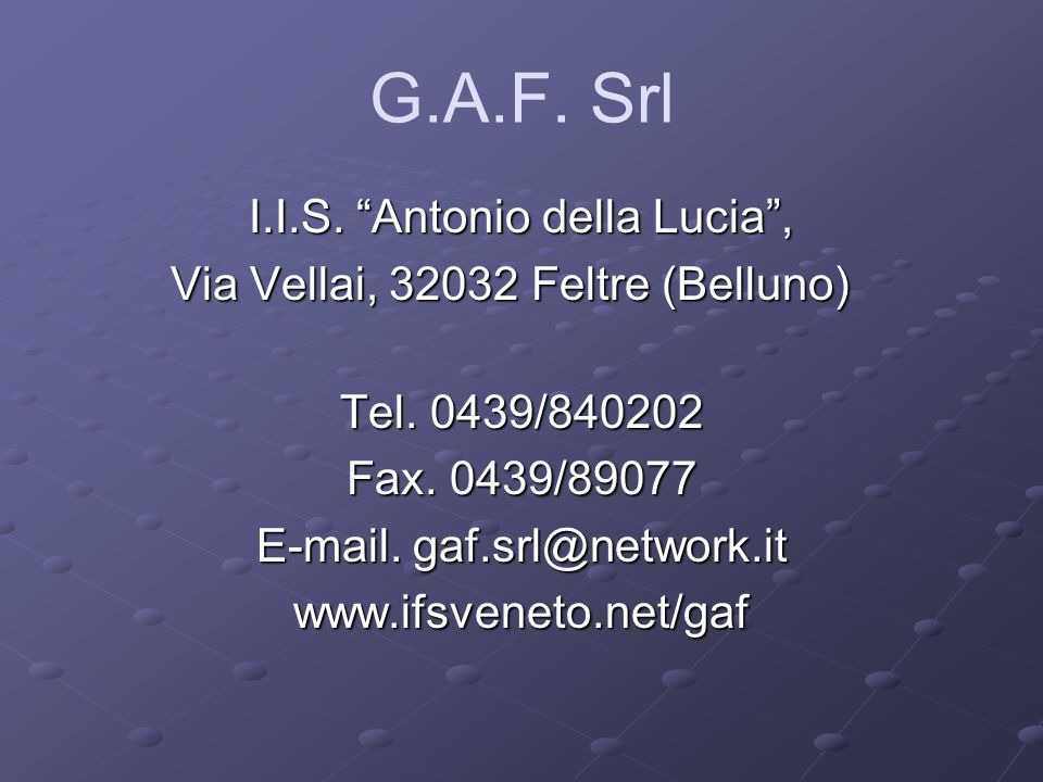 G.A.F. Srl I.I.S. Antonio della Lucia ,