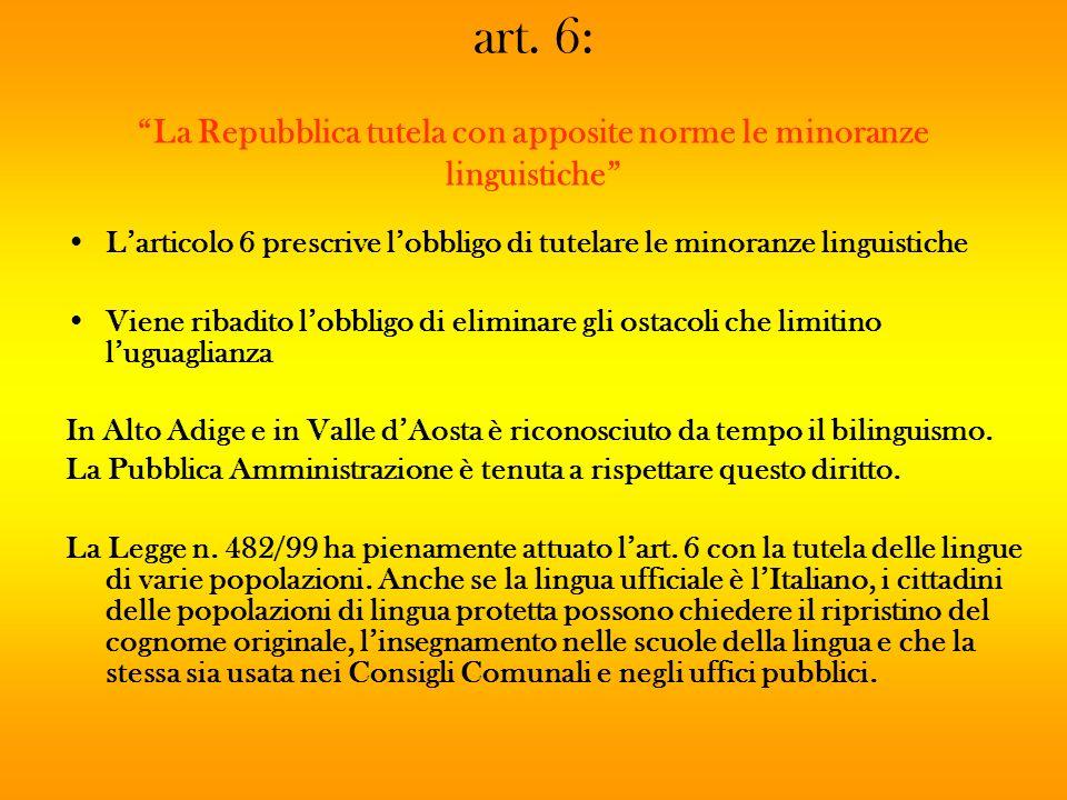 art. 6: La Repubblica tutela con apposite norme le minoranze linguistiche