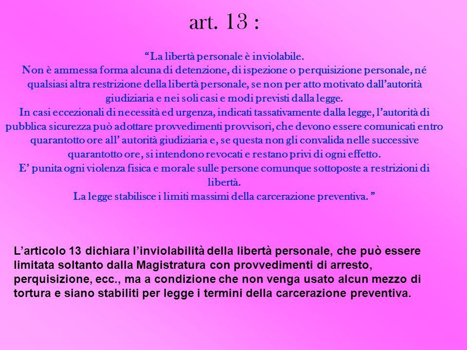 art. 13 : La libertà personale è inviolabile