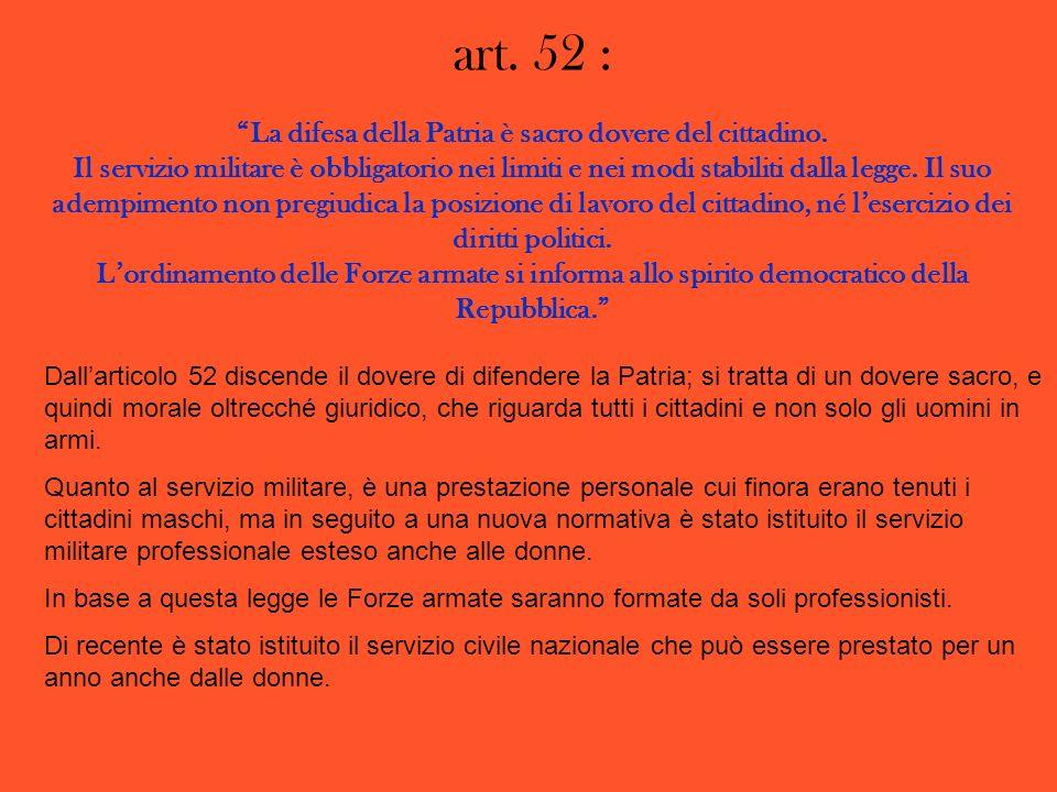 art. 52 : La difesa della Patria è sacro dovere del cittadino.