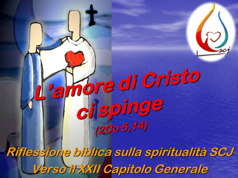 L'amore di Cristo ci spinge (2Co 5,14)