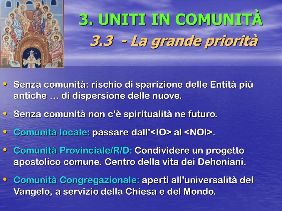 3. UNITI IN COMUNITÀ 3.3 - La grande priorità