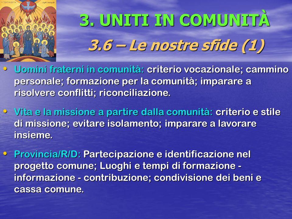 3. UNITI IN COMUNITÀ 3.6 – Le nostre sfide (1)