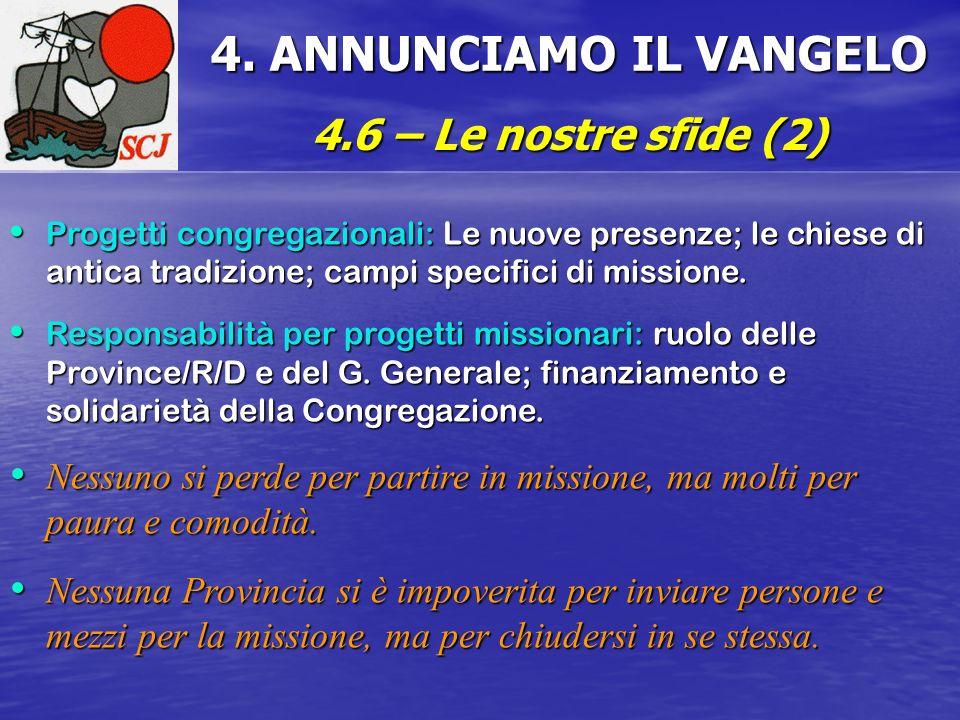 4. ANNUNCIAMO IL VANGELO 4.6 – Le nostre sfide (2)