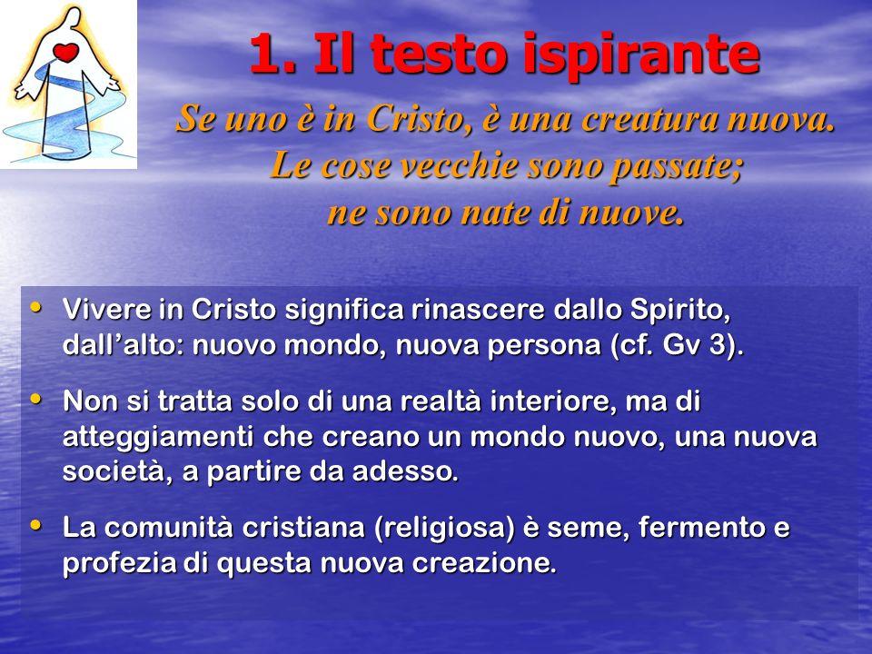 1. Il testo ispirante Se uno è in Cristo, è una creatura nuova.