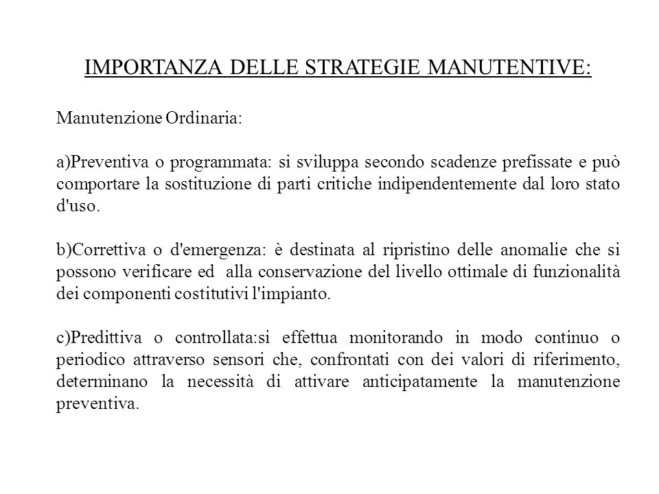 IMPORTANZA DELLE STRATEGIE MANUTENTIVE: