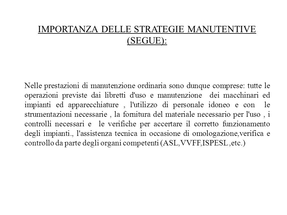 IMPORTANZA DELLE STRATEGIE MANUTENTIVE (SEGUE):