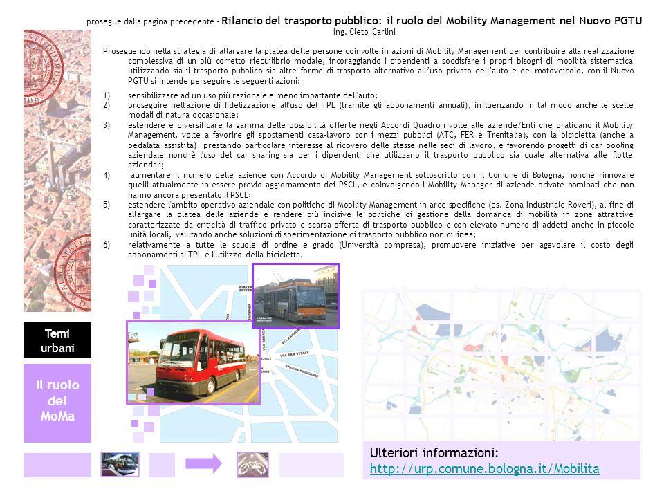 Ulteriori informazioni: http://urp.comune.bologna.it/Mobilita