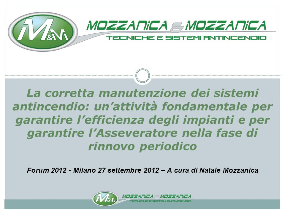 Forum 2012 - Milano 27 settembre 2012 – A cura di Natale Mozzanica