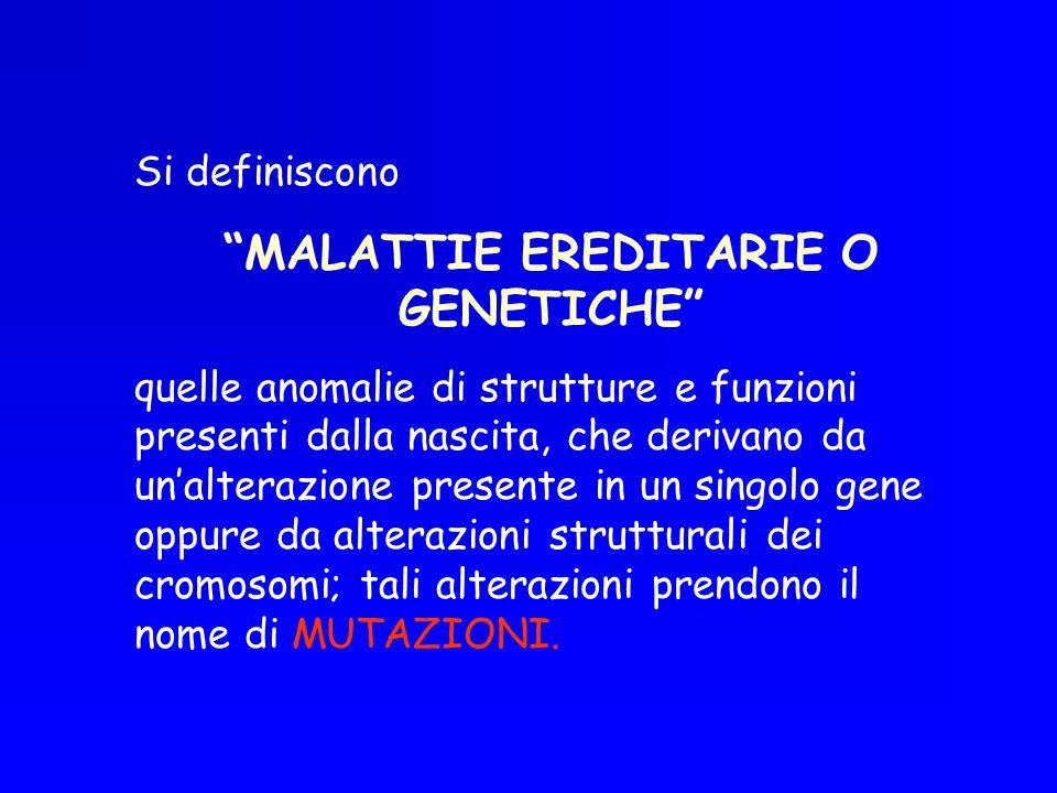 MALATTIE EREDITARIE O GENETICHE